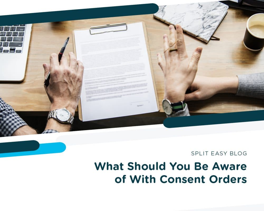What Should You Be Aware Of With Consent Orders