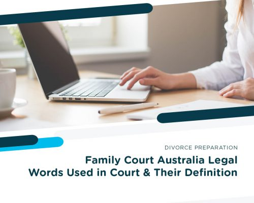 Divorce Preparation - Family Court Australia Legal Words Used in Court and Their Definition