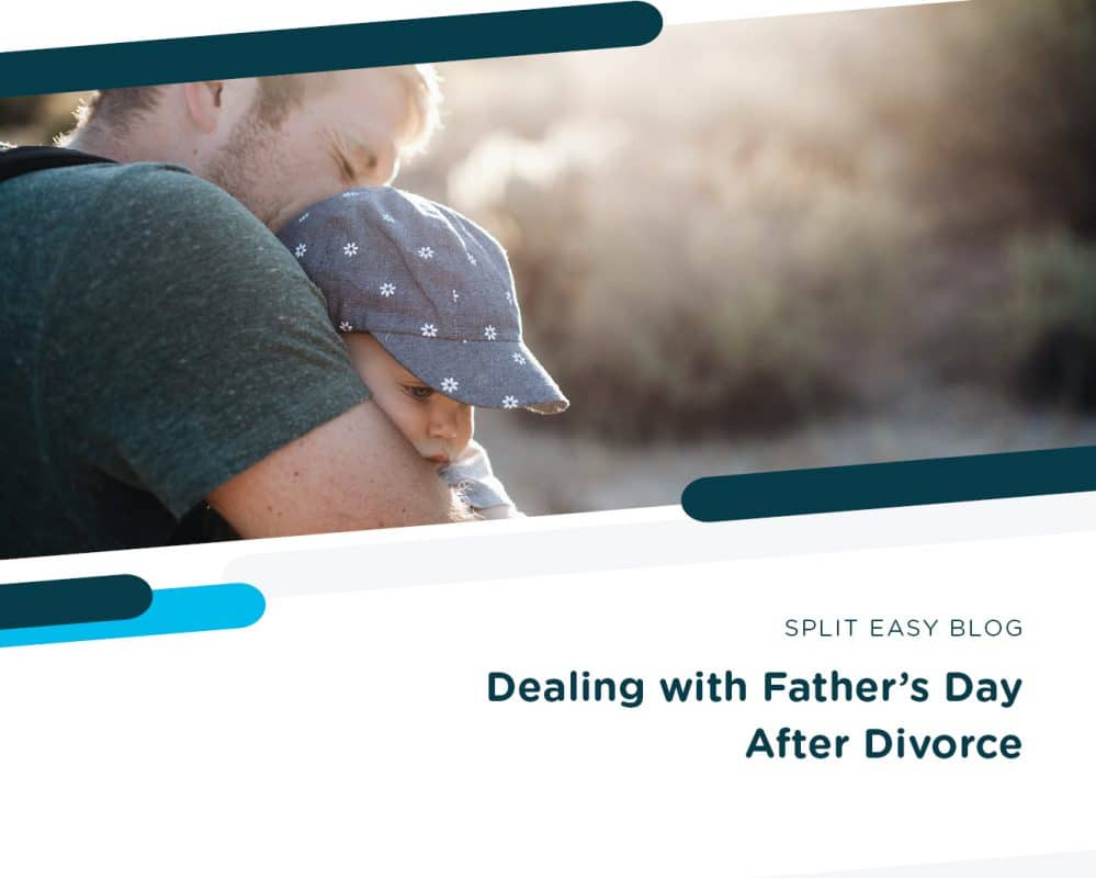 Dealing With Father's Day After Divorce