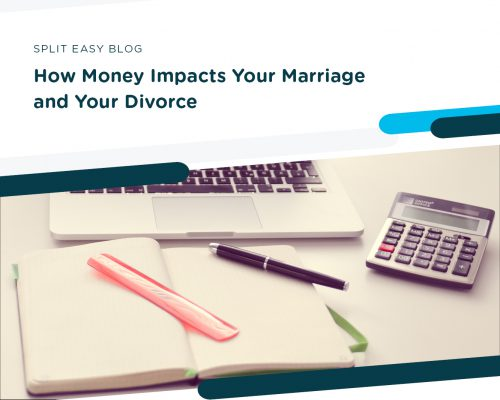 How Money Impacts Your Marriage and Your Divorce